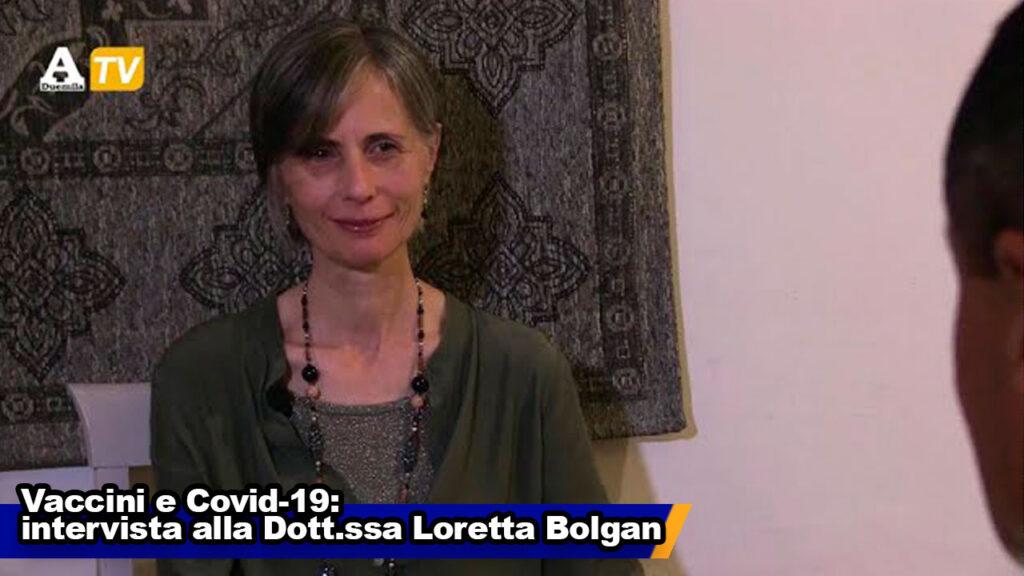 Vaccini e Covid 19: intervista alla dottoressa Loretta Bolgan